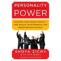 Personality Power: Discover Your Unique Profile-and Unlock Your Potential for Breakthrough Success - Shoya Zichy,Ann Bidou