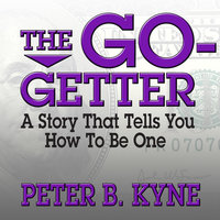 The Go-Getter - Peter B. Kyne
