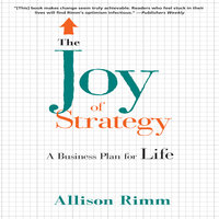 The Joy Strategy: A Business Plan for Life - Allison Rimm