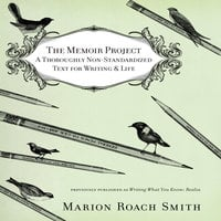 The Memoir Project: A Thoroughly Non-Standardized Text for Writing & Life - Marion Roach Smith