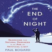 The End Night - Paul Bogard