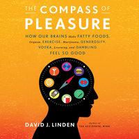 The Compass Pleasure - David J Linden