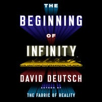 The Beginning Infinity: Explanations That Transform the World - David Deutsch
