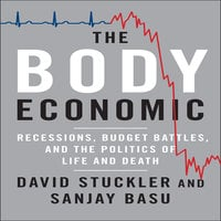 The Body Economic: Why Austerity Kills - David Stuckler, Sanjay Basu
