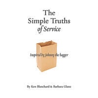 The Simple Truths of Service: Inspired by Johnny the Bagger - Ken Blanchard