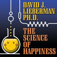The Science Happiness: How to Stop the Struggle and Start Your Life - David J. Lieberman