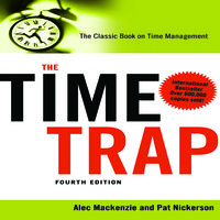 The Time Trap 4th Edition: The Classic Book on Time Management - Alec Mackenzie, Pat Nickerson