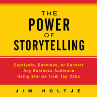 The Power Storytelling - Jim Holtje