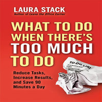 What To Do When There's Too Much To Do - Laura Stack