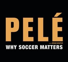Why Soccer Matters - Brian Winter, 0 Pelé