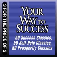 Your Way to Success: 50 Success Classics - Tom Butler-Bowdon
