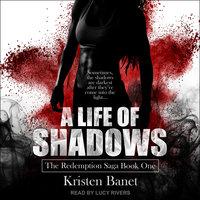 A Life Of Shadows - Kristen Banet