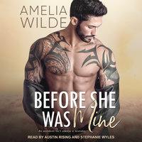 Before She Was Mine - Amelia Wilde