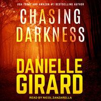 Chasing Darkness - Danielle Girard