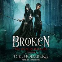 Broken - D.K. Holmberg