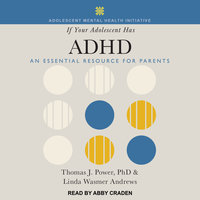 If Your Adolescent Has ADHD: An Essential Resource for Parents - Linda Wasmer Andrews, Thomas J. Power