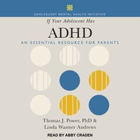 If Your Adolescent Has ADHD: An Essential Resource for Parents - Linda Wasmer Andrews,Thomas J. Power