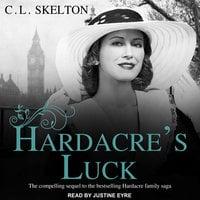 Hardacre's Luck - C.L. Skelton