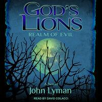 God's Lions: Realm of Evil - John Lyman