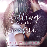 Falling for the Rookie - Trish Ann Williford