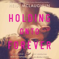 Holding Onto Forever - Heidi McLaughlin