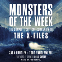 Monsters of the Week: The Complete Critical Companion to The X-Files - Zack Handlen,Todd VanDerWerff