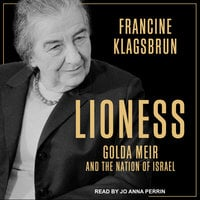 Lioness: Golda Meir and the Nation of Israel - Francine Klagsbrun