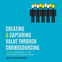 Creating and Capturing Value through Crowdsourcing - Allan Afuah,Christopher L. Tucci,Gianluigi Viscusi