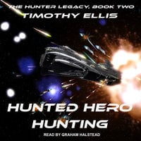 Hunted Hero Hunting - Timothy Ellis