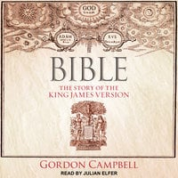 Bible: The Story of the King James Version - Gordon Campbell