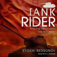 Tank Rider: Into the Reich with the Red Army - Evgeni Bessonov