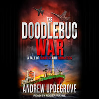 The Doodlebug War: A Tale of Fanatics and Romantics - Andrew Updegrove