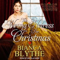 The Wrong Heiress for Christmas - Bianca Blythe