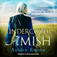 Undercover Amish - Ashley Emma