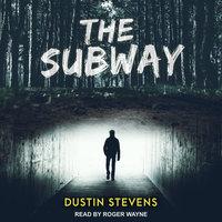 The Subway - Dustin Stevens