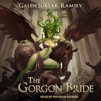 The Gorgon Bride - Galen Surlak-Ramsey