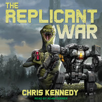 The Replicant War - Chris Kennedy