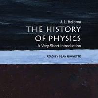 The History of Physics - J.L. Heilbron