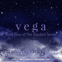 Vega - Julia Clarke, Autumn Reed