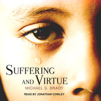 Suffering and Virtue - Michael S. Brady