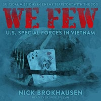 We Few: US Special Forces in Vietnam - Nick Brokhausen