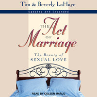 The Act of Marriage: The Beauty of Sexual Love - Tim LaHaye, Beverly LaHaye
