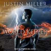 World Keeper: Precursor - Justin Miller