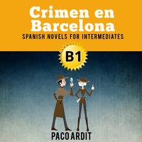 Crimen en Barcelona - Paco Ardit