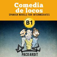 Comedia de locos - Paco Ardit
