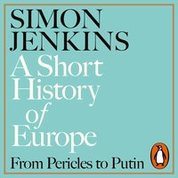 A Short History of Europe - Simon Jenkins