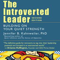 The Introverted Leader - Jennifer Kahnweiler (Ph.D.)