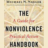 The Nonviolence Handbook - Michael N Nagler