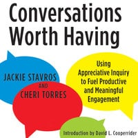 Conversations Worth Having - Jacqueline M. Stavros, Cheri Torres, David L. Cooperrider