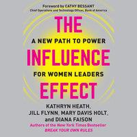 The Influence Effect - Kathryn Heath,Jill Flynn,Mary Davis Holt,Diana Faison